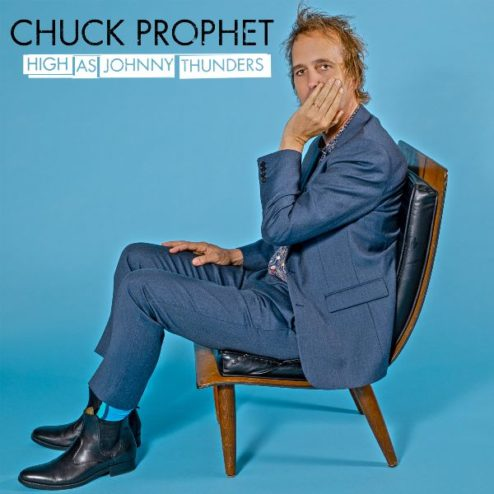 Chuck Prophet High as Johnny Thunders